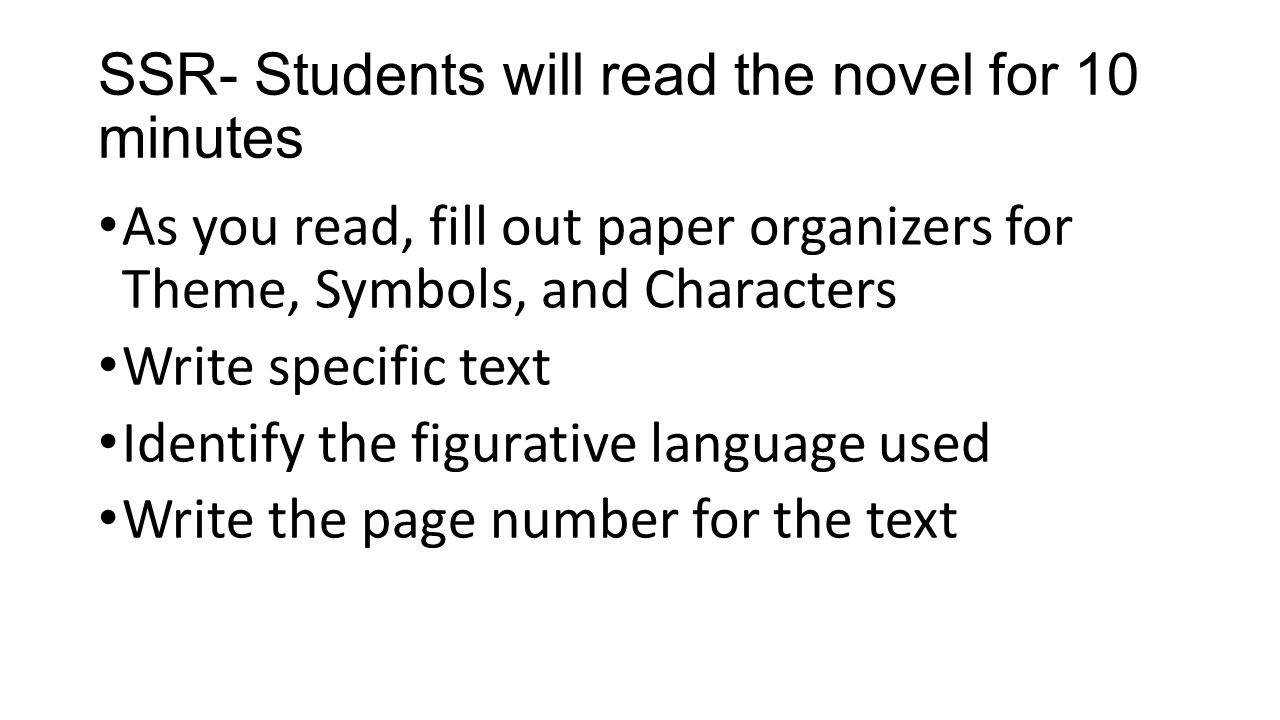 SSR- Students will read the novel for 10 minutes
