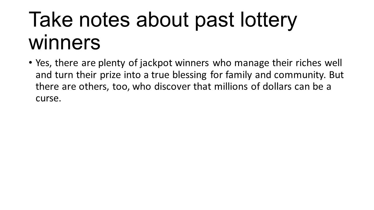 Take notes about past lottery winners