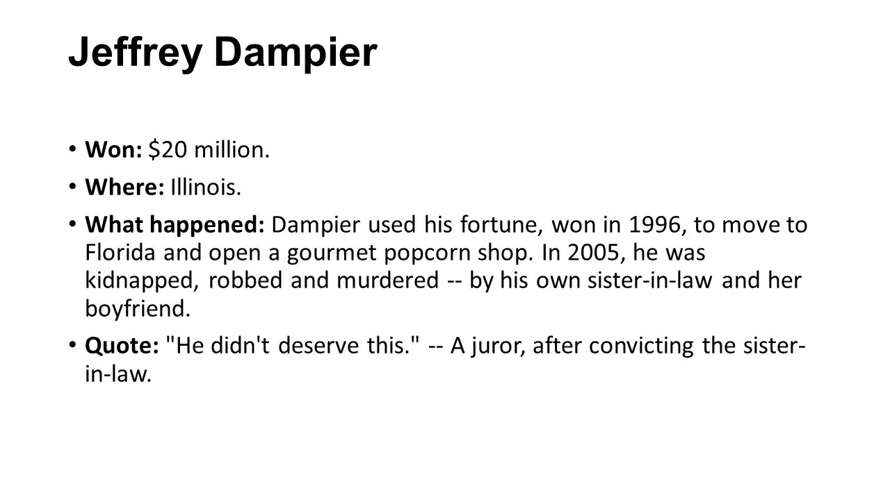 Jeffrey Dampier Won: $20 million. Where: Illinois.
