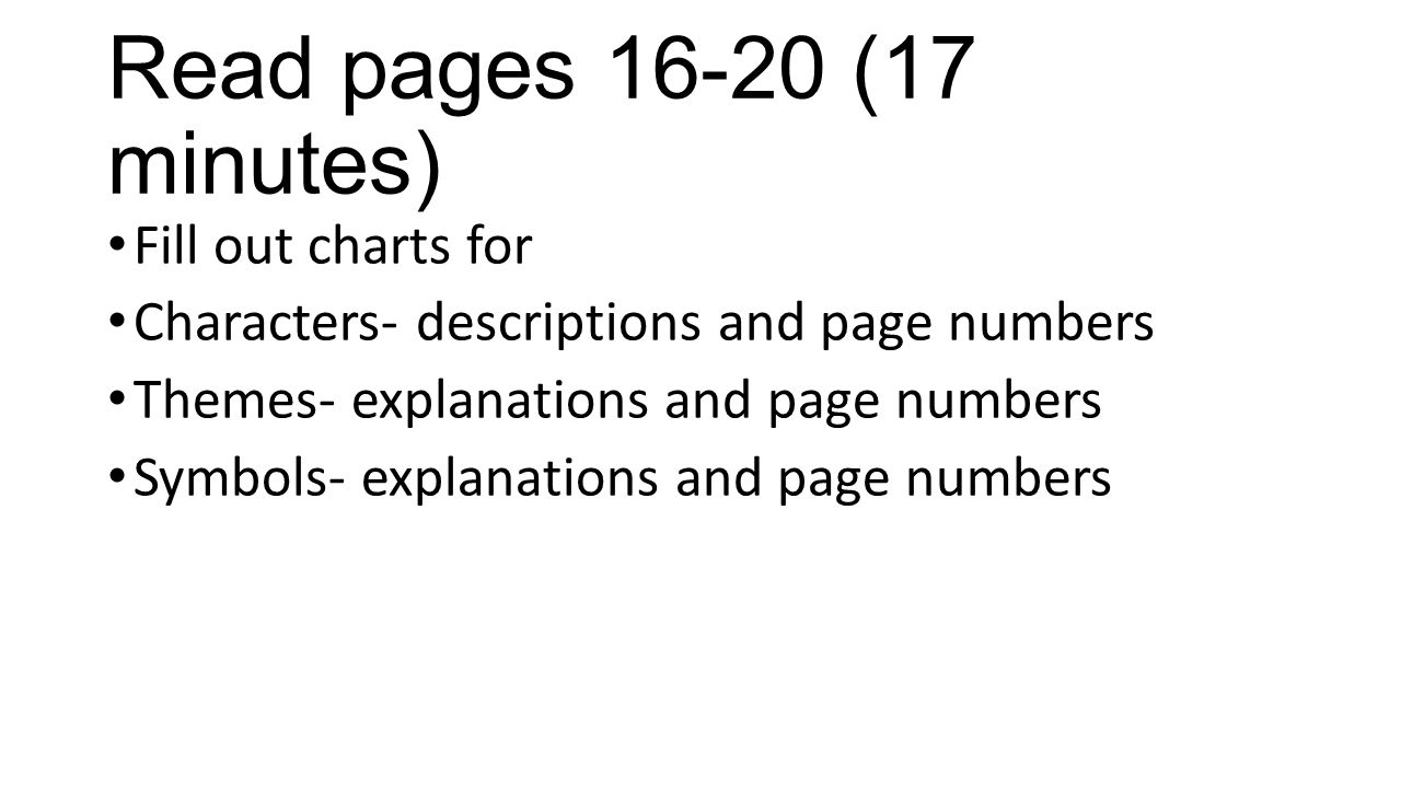 Read pages 16-20 (17 minutes) Fill out charts for