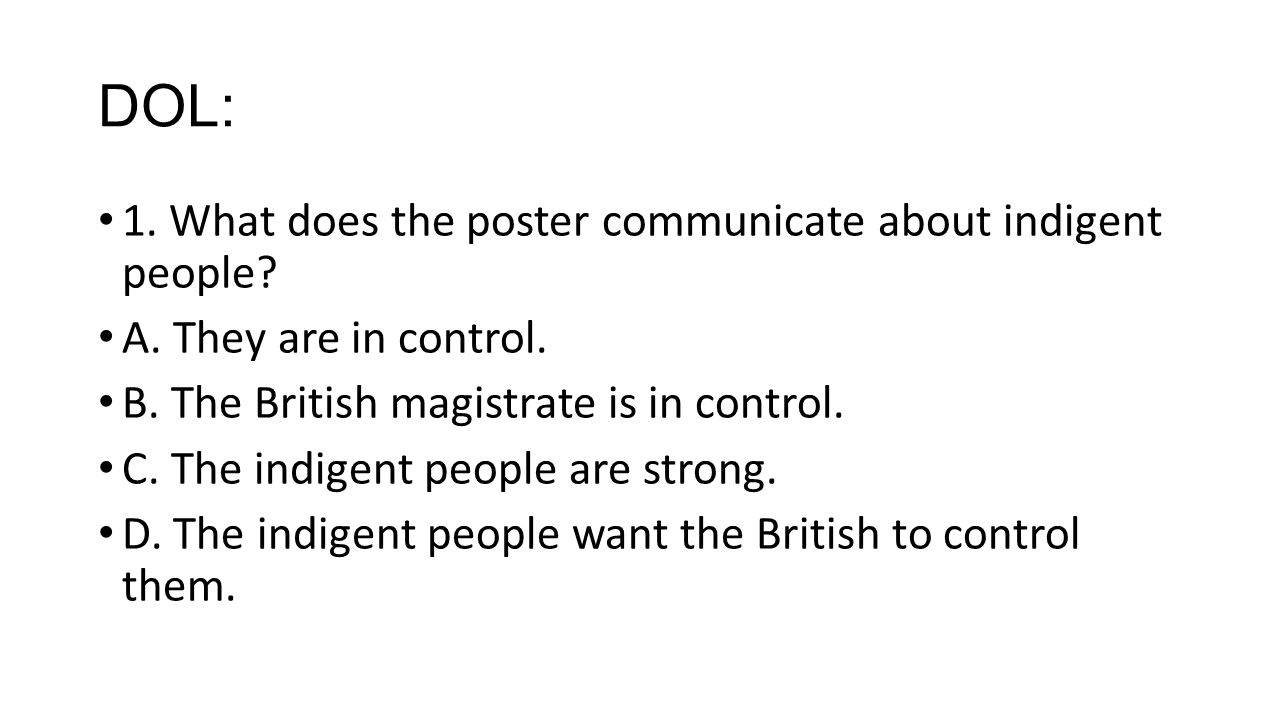 DOL: 1. What does the poster communicate about indigent people