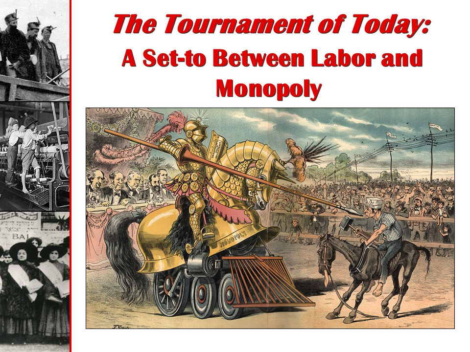 The Tournament of Today: A Set-to Between Labor and Monopoly