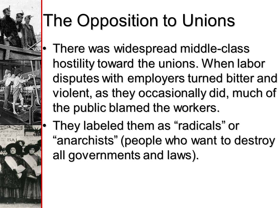 The Opposition to Unions