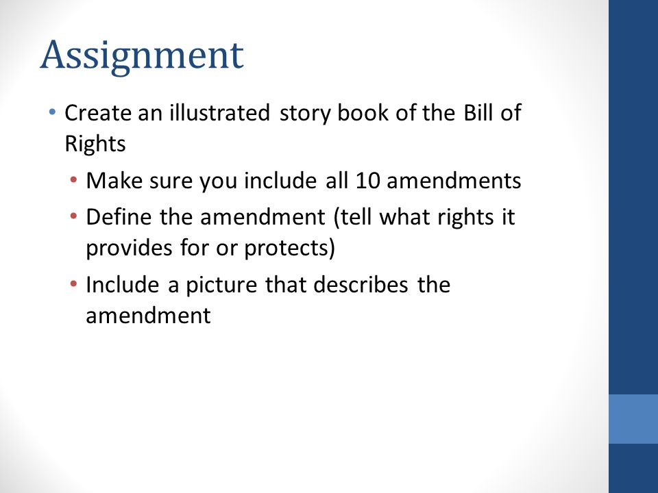 Assignment Create an illustrated story book of the Bill of Rights