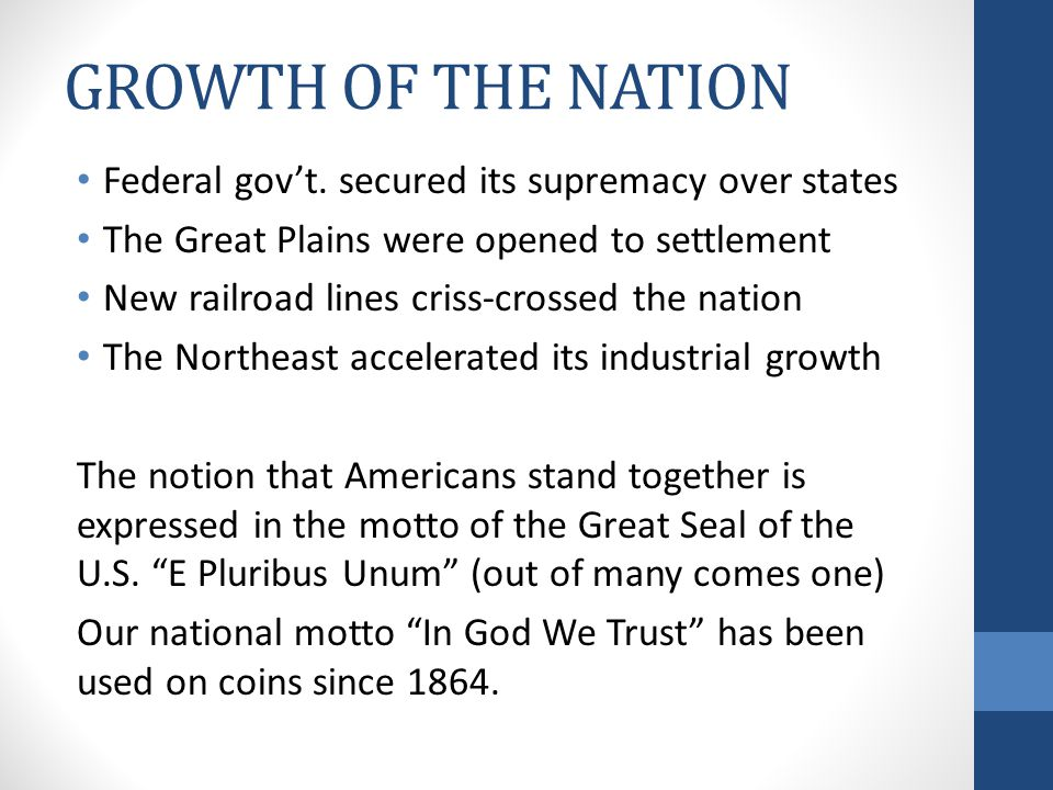 GROWTH OF THE NATION Federal gov't. secured its supremacy over states