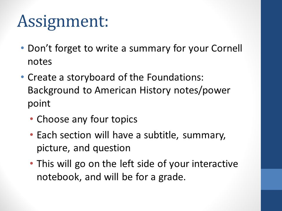 Assignment: Don't forget to write a summary for your Cornell notes