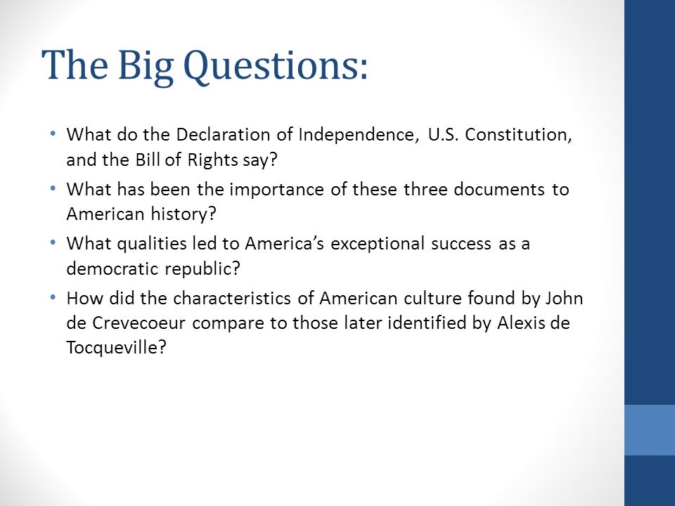 The Big Questions: What do the Declaration of Independence, U.S. Constitution, and the Bill of Rights say