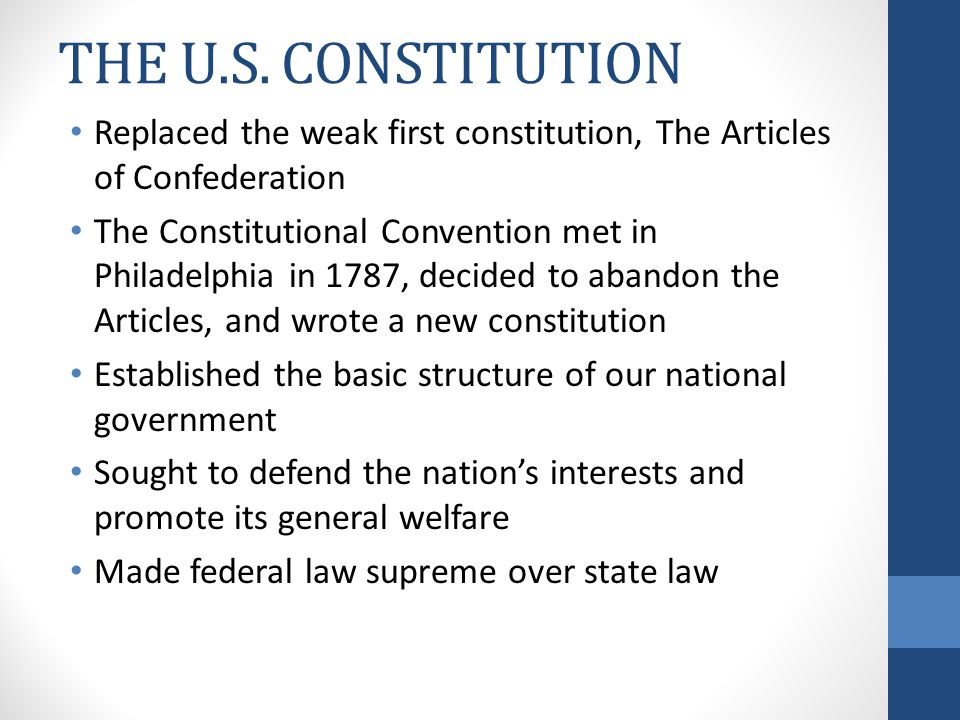 THE U.S. CONSTITUTION Replaced the weak first constitution, The Articles of Confederation.