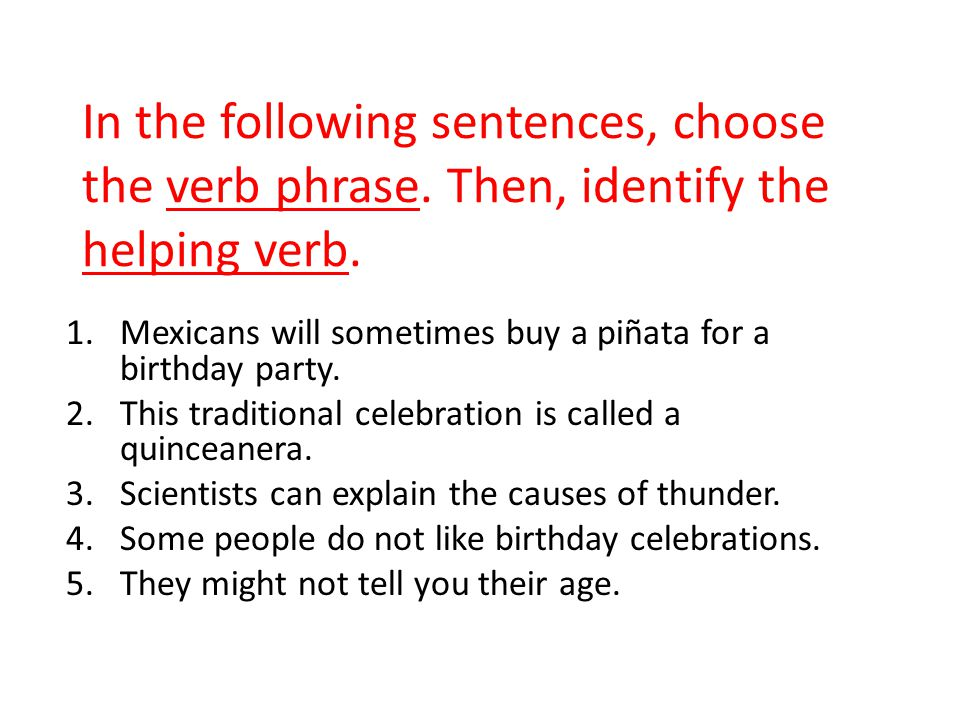 In the following sentences, choose the verb phrase