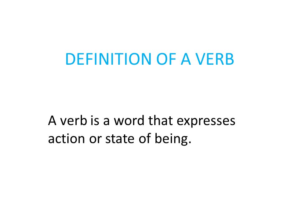 A verb is a word that expresses action or state of being.