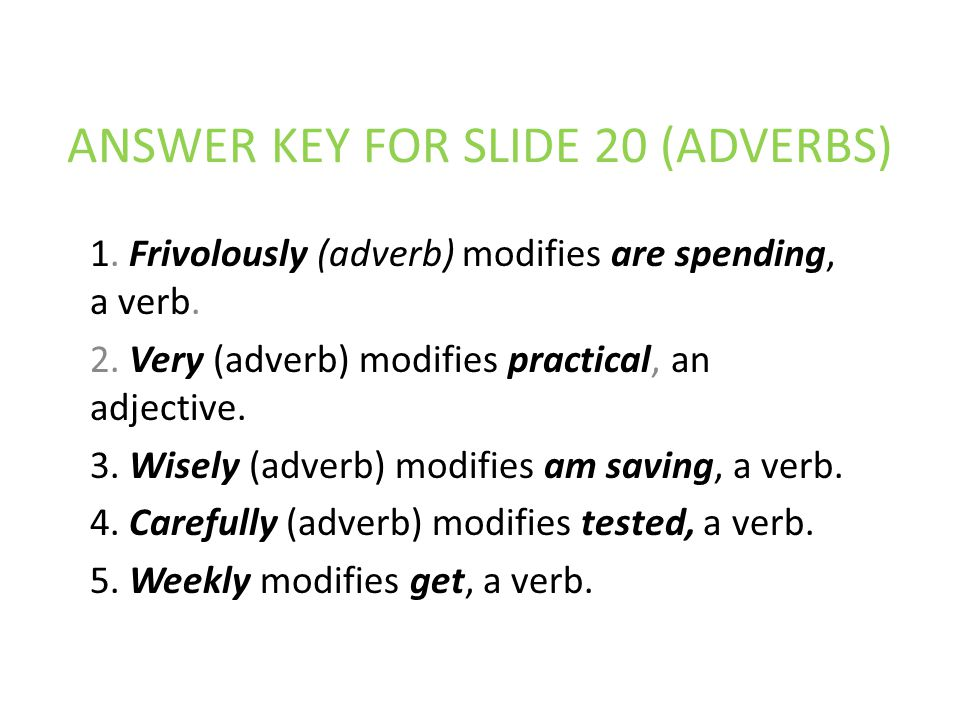 ANSWER KEY FOR SLIDE 20 (ADVERBS)