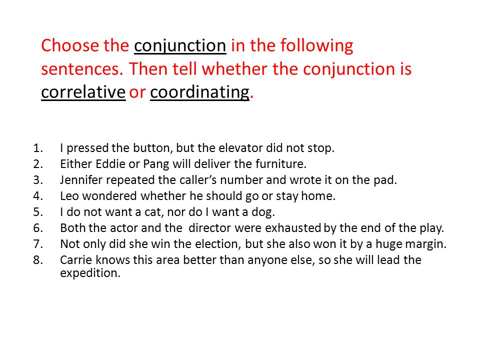 Choose the conjunction in the following sentences