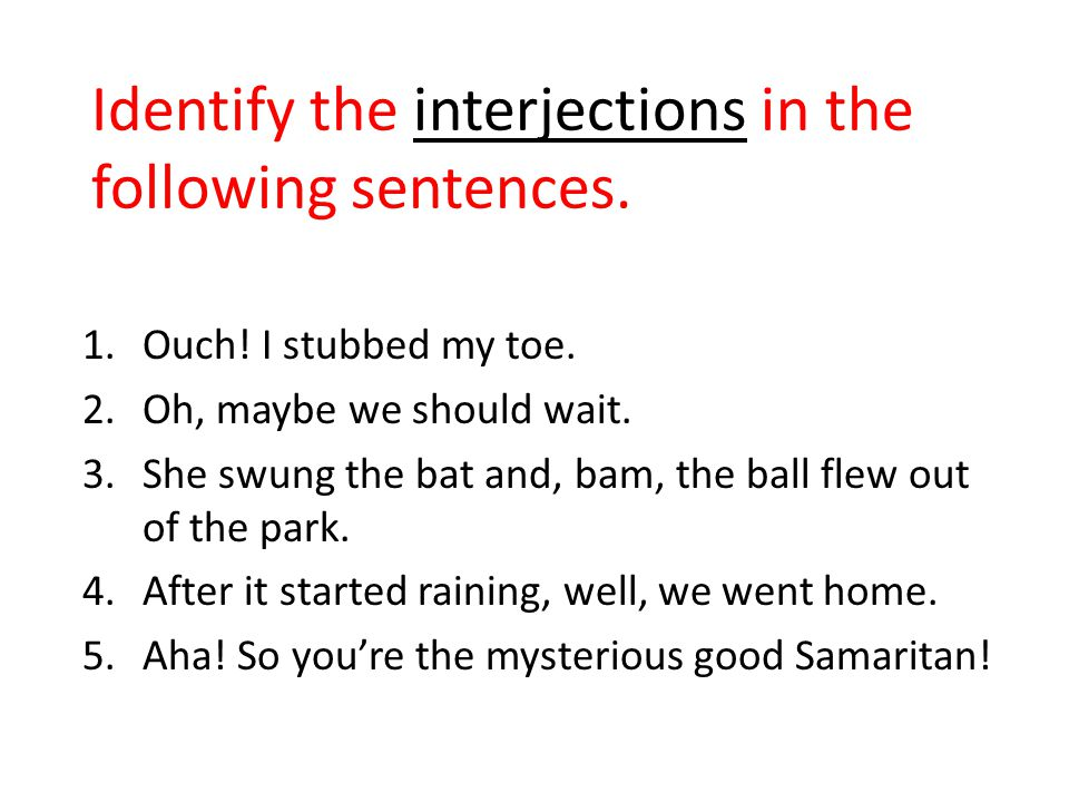 Identify the interjections in the following sentences.