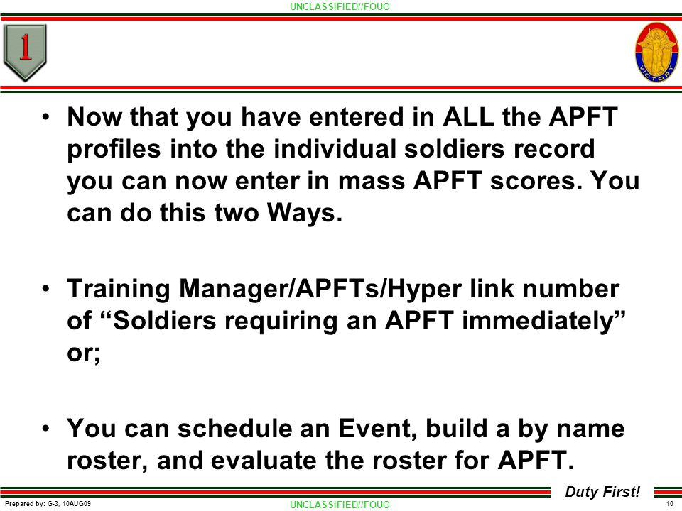 Now that you have entered in ALL the APFT profiles into the individual soldiers record you can now enter in mass APFT scores. You can do this two Ways.