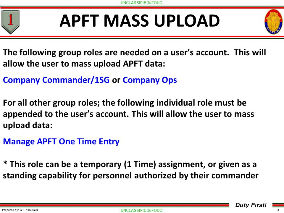 APFT MASS UPLOAD The following group roles are needed on a user's account. This will allow the user to mass upload APFT data: