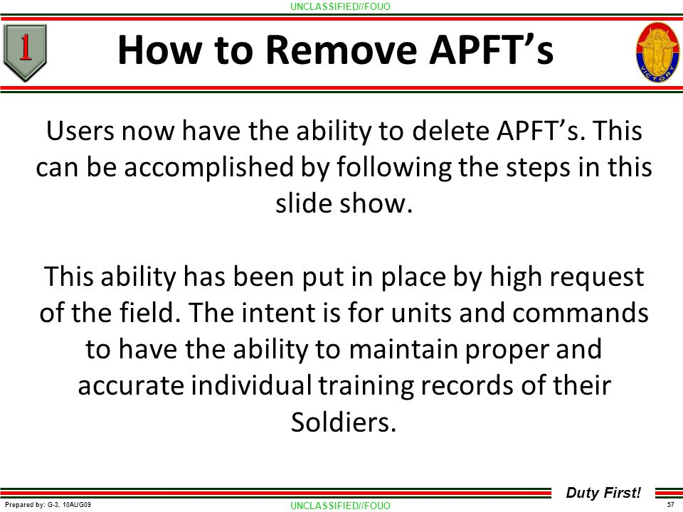 How to Remove APFT's Users now have the ability to delete APFT's. This can be accomplished by following the steps in this slide show.