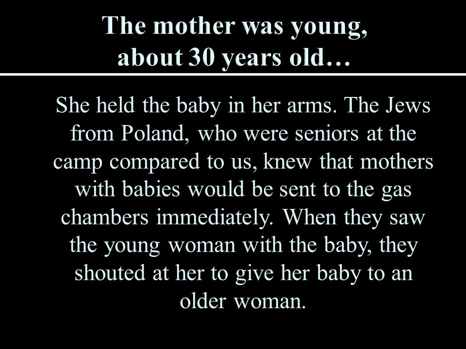 The mother was young, about 30 years old…