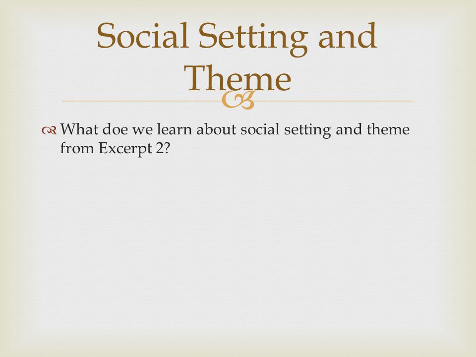Social Setting and Theme