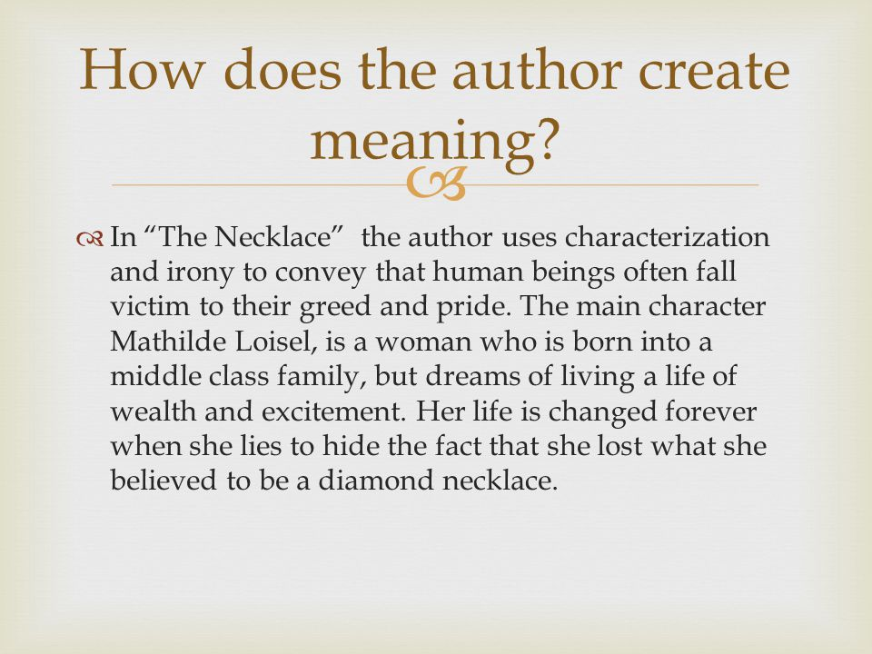 How does the author create meaning
