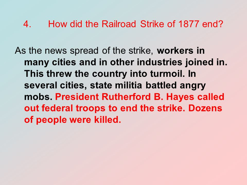 4. How did the Railroad Strike of 1877 end