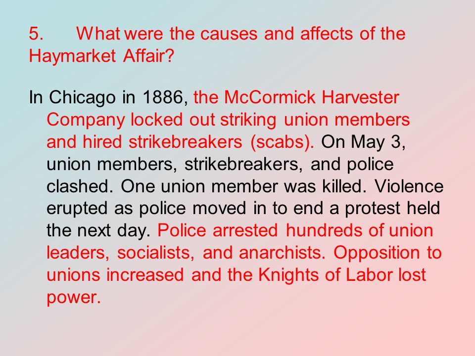 5. What were the causes and affects of the Haymarket Affair