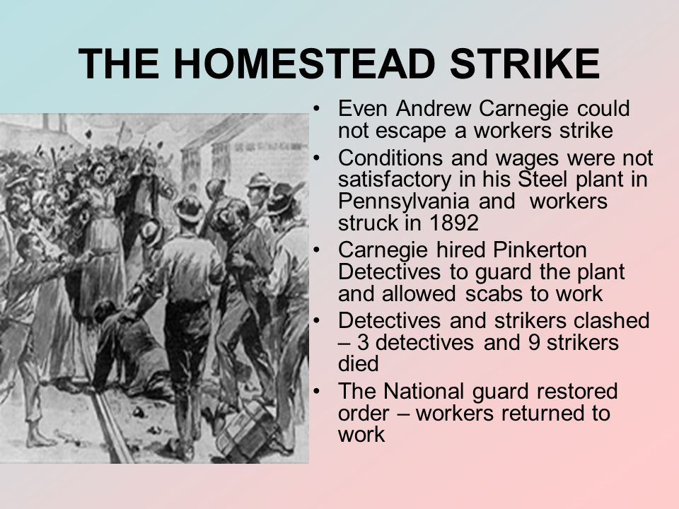 THE HOMESTEAD STRIKE Even Andrew Carnegie could not escape a workers strike.