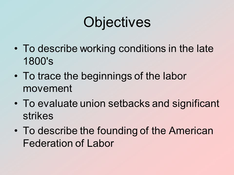Objectives To describe working conditions in the late 1800 s