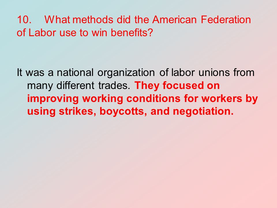 10. What methods did the American Federation of Labor use to win benefits