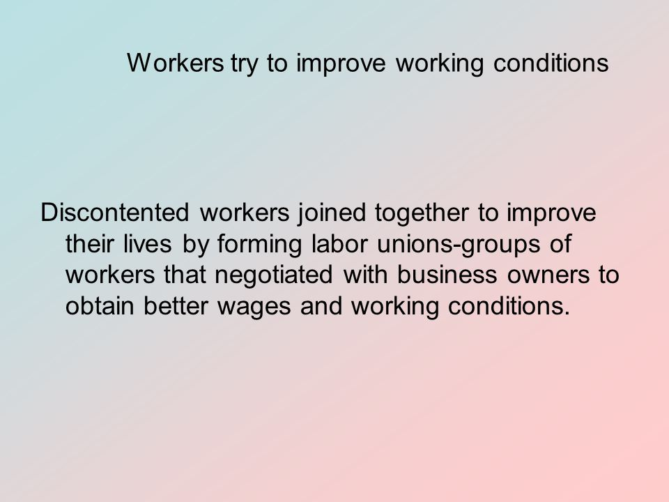 Workers try to improve working conditions
