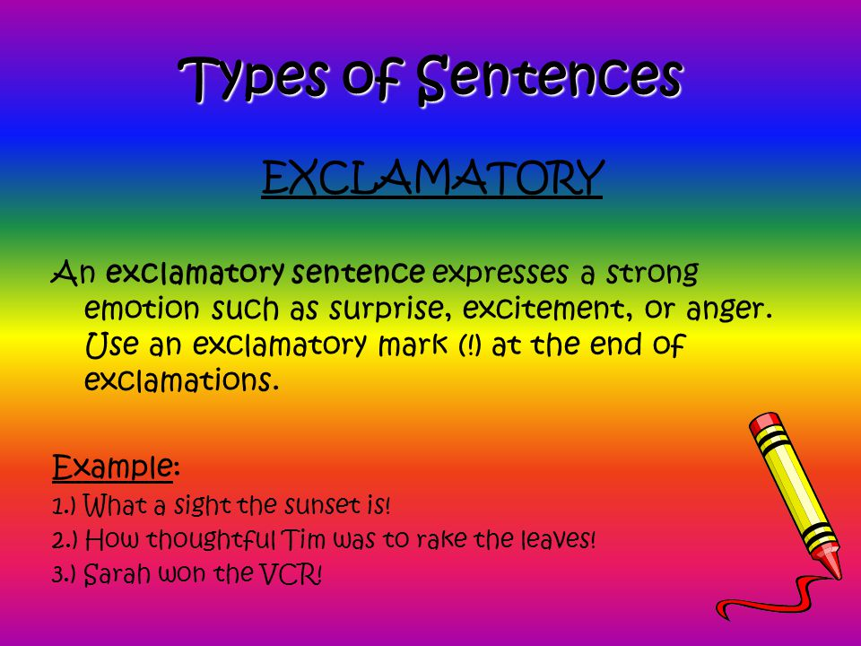 Types of Sentences EXCLAMATORY