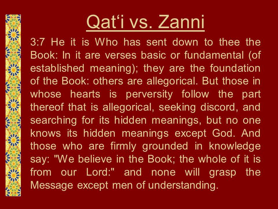 Qat'i vs. Zanni