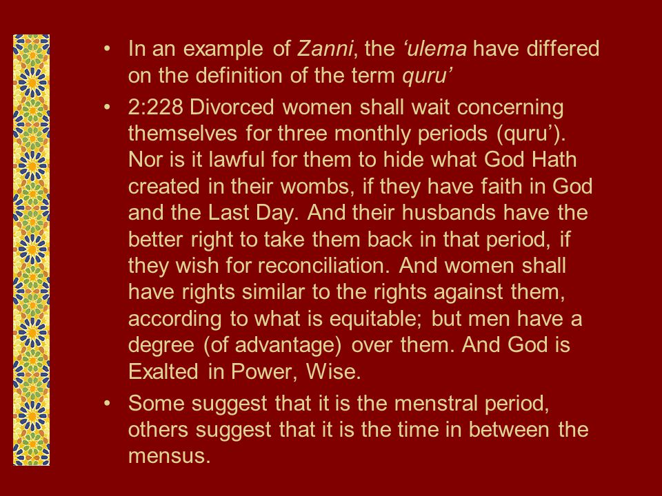 In an example of Zanni, the 'ulema have differed on the definition of the term quru'
