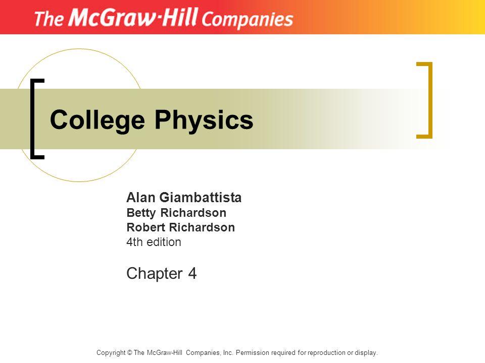 College Physics Chapter 4 Alan Giambattista Betty Richardson