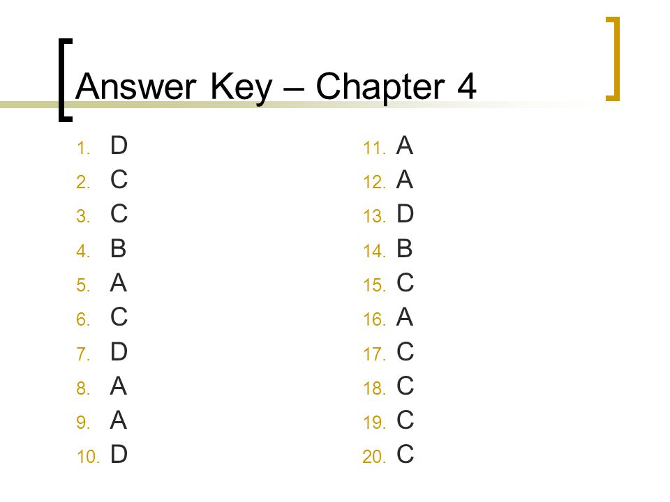 Answer Key – Chapter 4 D C B A A D B C