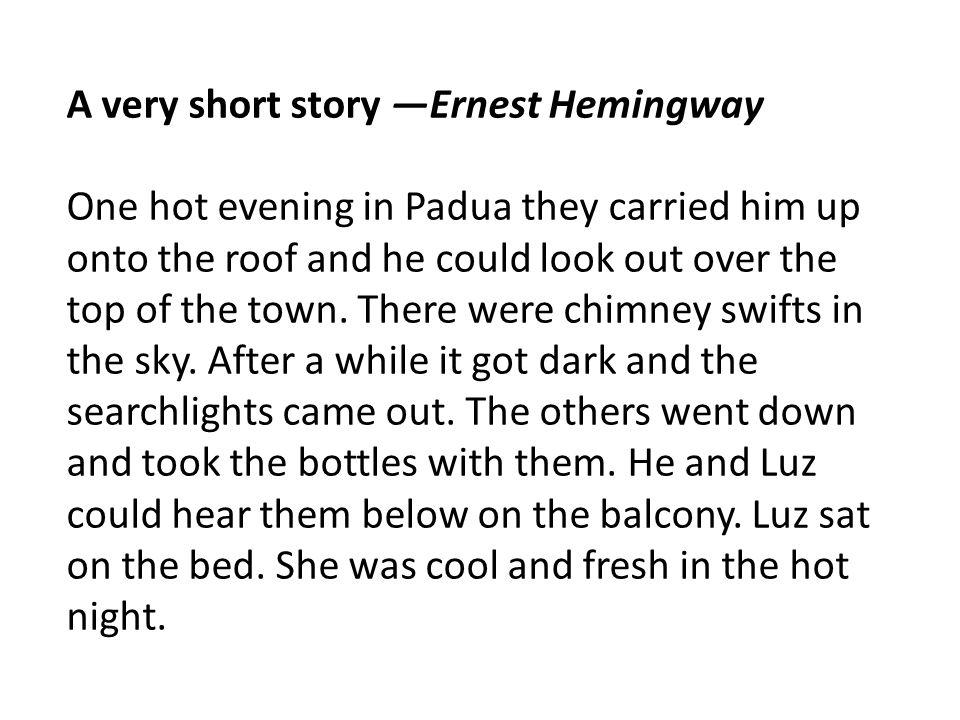 A very short story —Ernest Hemingway
