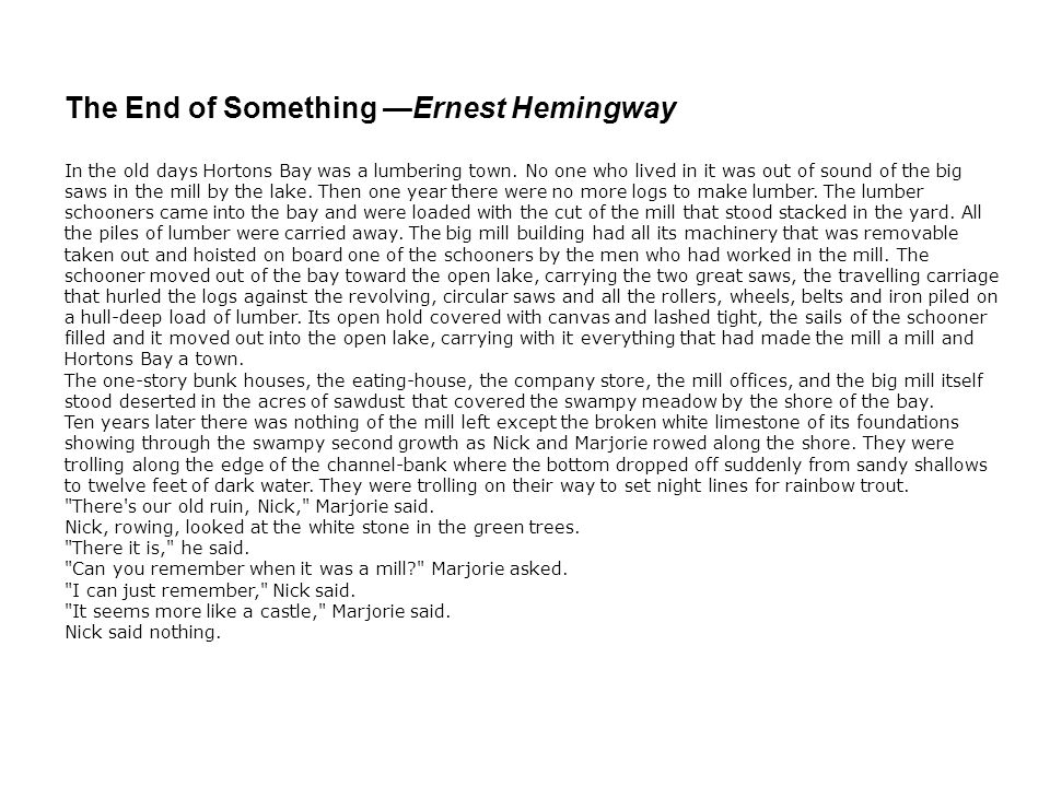 The End of Something —Ernest Hemingway