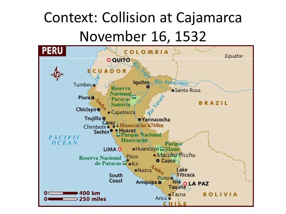 Context: Collision at Cajamarca November 16, 1532
