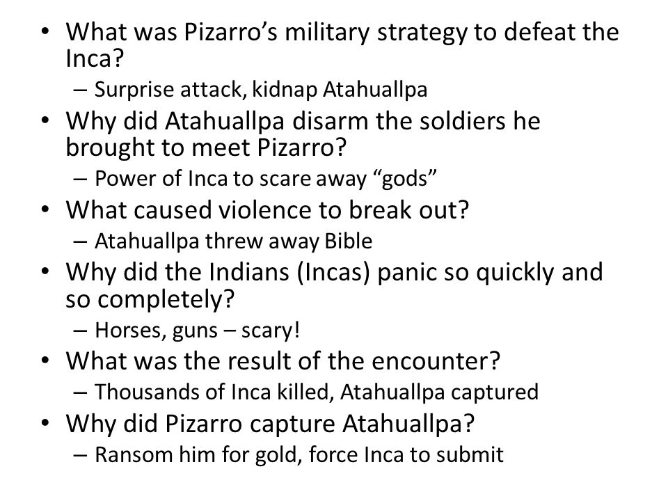 What was Pizarro's military strategy to defeat the Inca