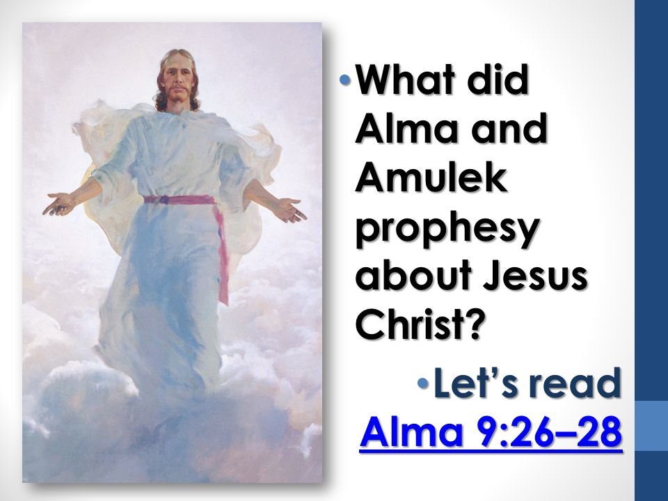 What did Alma and Amulek prophesy about Jesus Christ