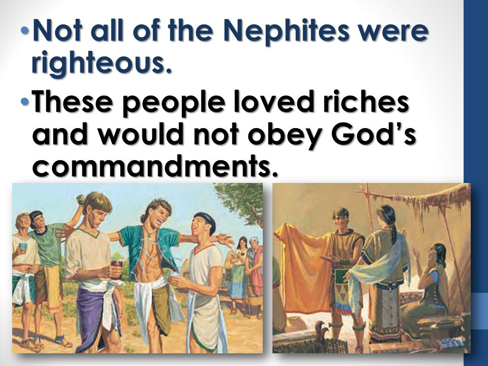 Not all of the Nephites were righteous.