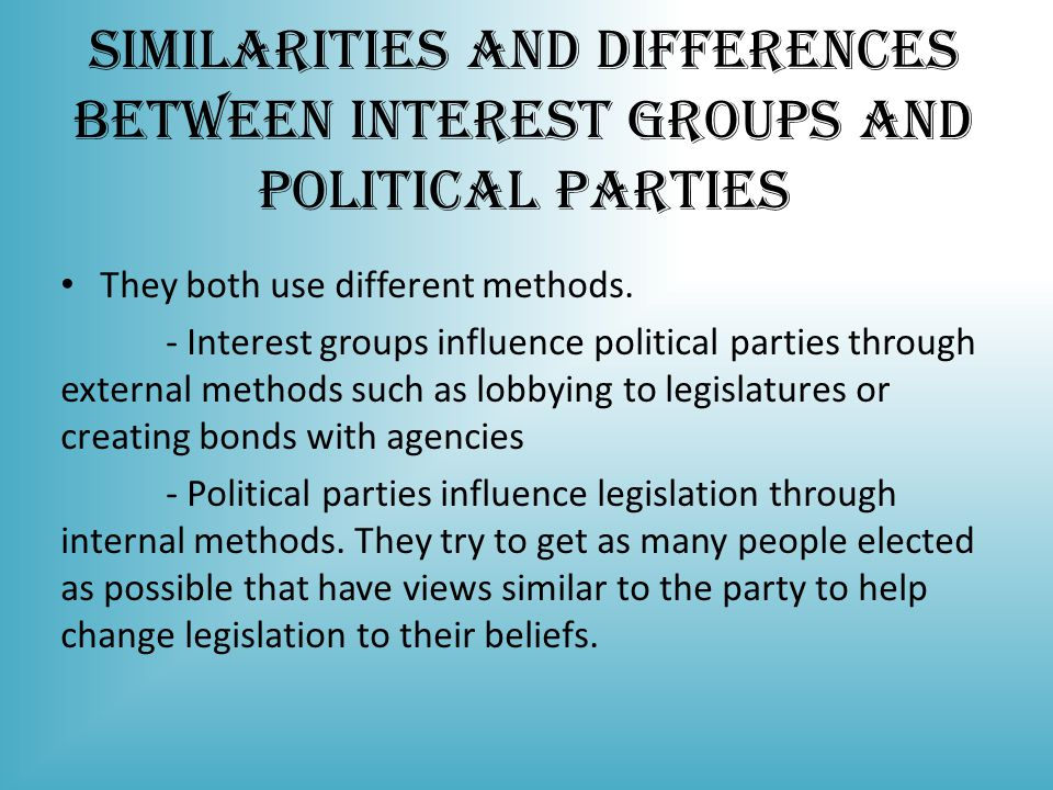Similarities and Differences Between Interest Groups and Political Parties
