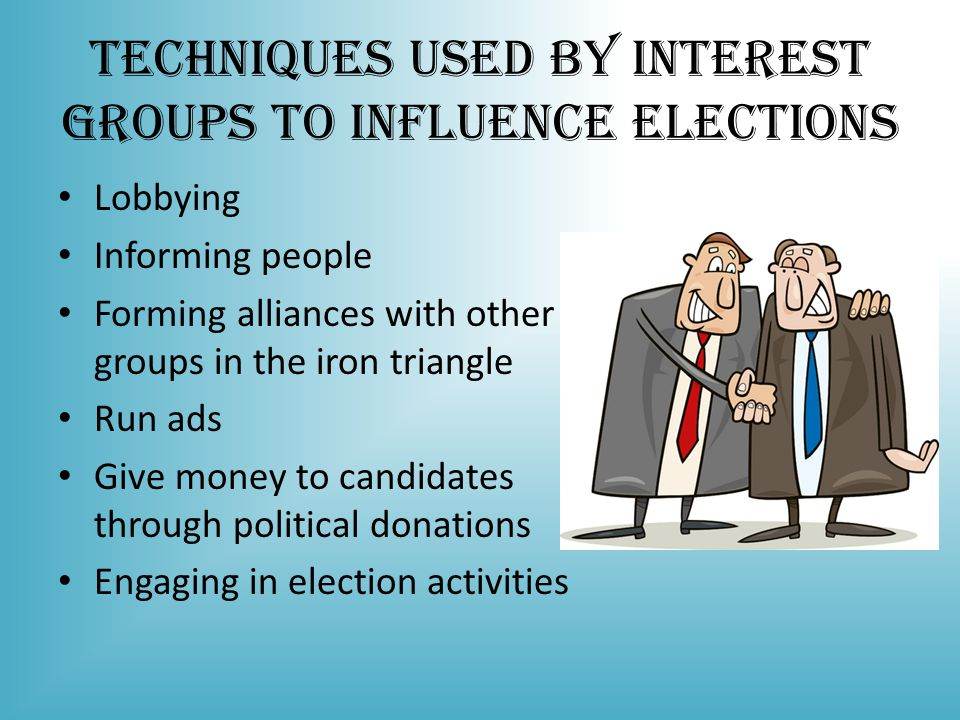 Techniques Used by Interest Groups to Influence Elections