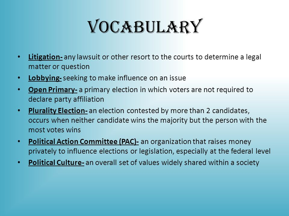 Vocabulary Litigation- any lawsuit or other resort to the courts to determine a legal matter or question.