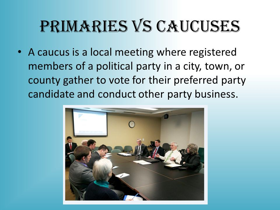 Primaries vs Caucuses