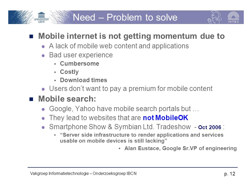 Need – Problem to solve Mobile internet is not getting momentum due to