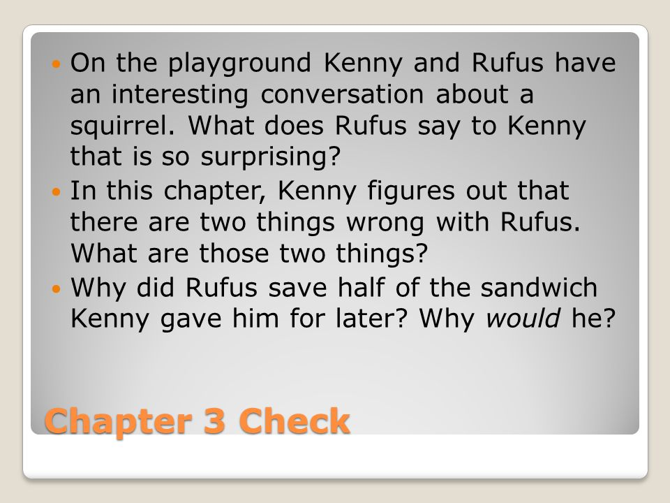 On the playground Kenny and Rufus have an interesting conversation about a squirrel. What does Rufus say to Kenny that is so surprising
