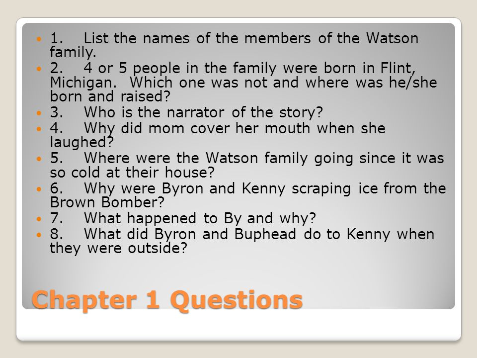 1. List the names of the members of the Watson family.