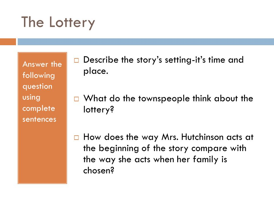 The Lottery Describe the story's setting-it's time and place.