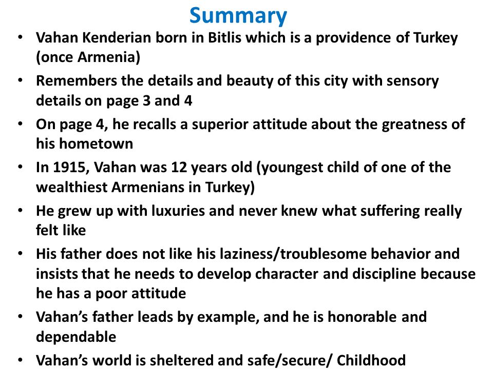 Summary Vahan Kenderian born in Bitlis which is a providence of Turkey (once Armenia)