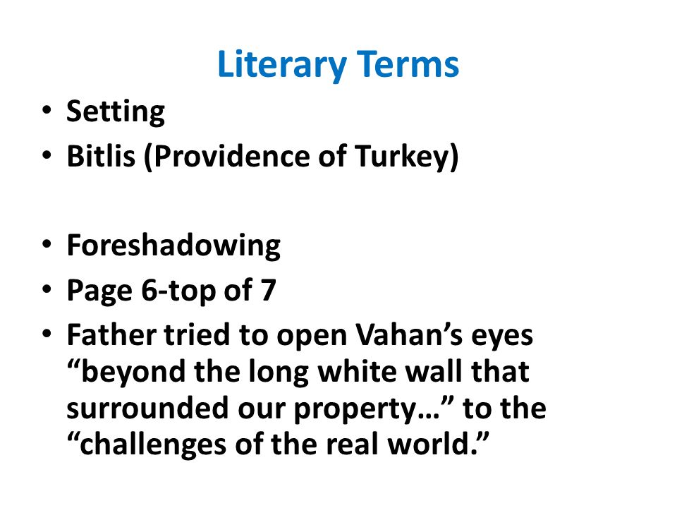 Literary Terms Setting Bitlis (Providence of Turkey) Foreshadowing